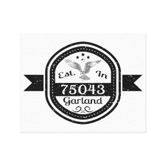 Established In 75043 Garland Canvas Print