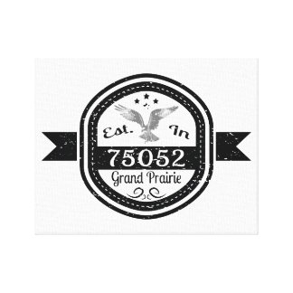 Established In 75052 Grand Prairie Canvas Print