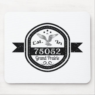 Established In 75052 Grand Prairie Mouse Pad