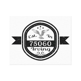 Established In 75060 Irving Canvas Print