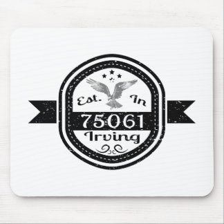 Established In 75061 Irving Mouse Pad