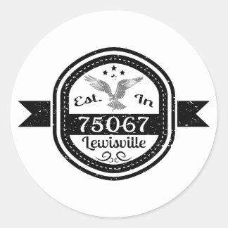 Established In 75067 Lewisville Classic Round Sticker