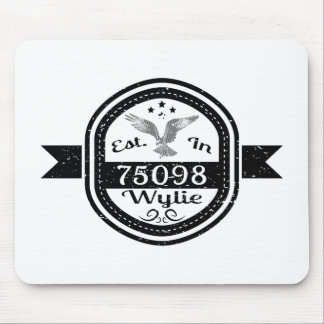 Established In 75098 Wylie Mouse Pad