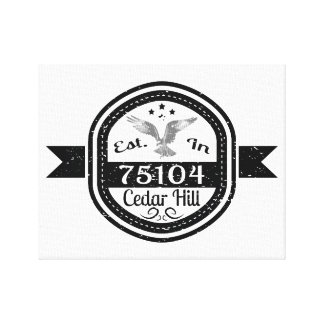 Established In 75104 Cedar Hill Canvas Print