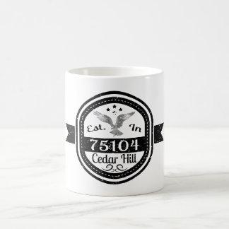 Established In 75104 Cedar Hill Coffee Mug