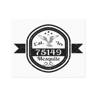 Established In 75149 Mesquite Canvas Print