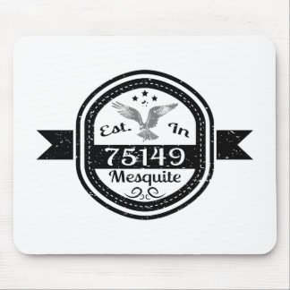 Established In 75149 Mesquite Mouse Pad