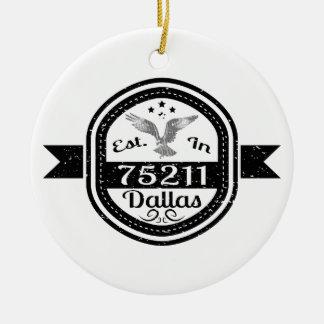 Established In 75211 Dallas Ceramic Ornament