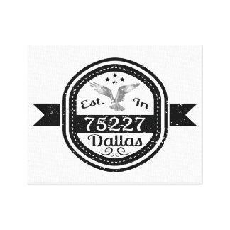 Established In 75227 Dallas Canvas Print