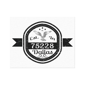 Established In 75228 Dallas Canvas Print
