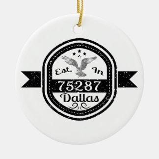 Established In 75287 Dallas Ceramic Ornament