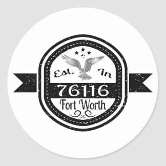 Established In 76116 Fort Worth Classic Round Sticker