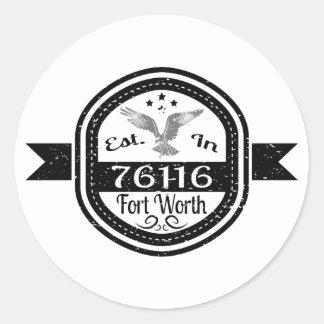 Established In 76116 Fort Worth Round Sticker