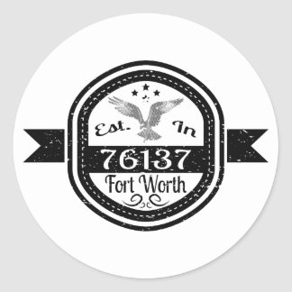 Established In 76137 Fort Worth Classic Round Sticker