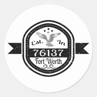 Established In 76137 Fort Worth Round Sticker