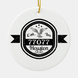 Established In 77077 Houston Ceramic Ornament