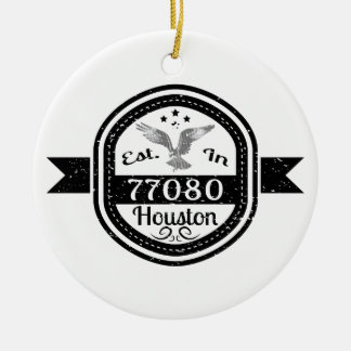 Established In 77080 Houston Ceramic Ornament