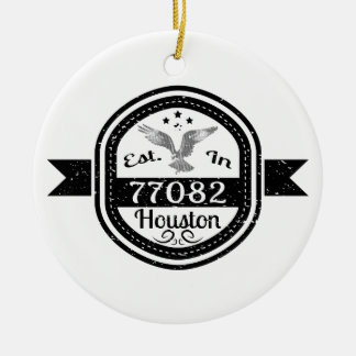 Established In 77082 Houston Ceramic Ornament