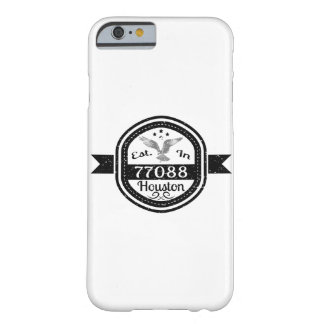 Established In 77088 Houston Barely There iPhone 6 Case