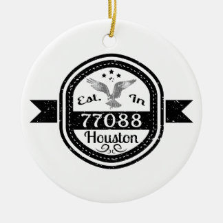 Established In 77088 Houston Ceramic Ornament