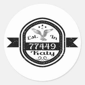 Established In 77449 Katy Classic Round Sticker