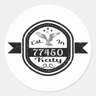 Established In 77450 Katy Classic Round Sticker