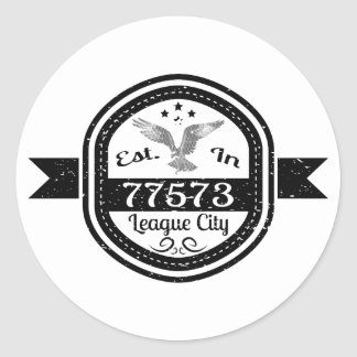 Established In 77573 League City Classic Round Sticker