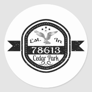 Established In 78613 Cedar Park Classic Round Sticker
