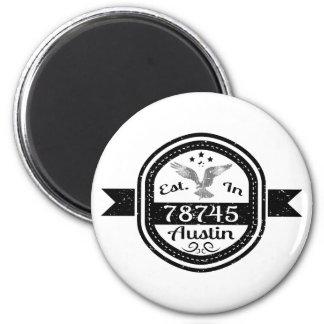 Established In 78745 Austin 2 Inch Round Magnet