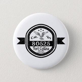 Established In 80525 Fort Collins 2 Inch Round Button