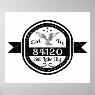 Established In 84120 Salt Lake City Poster