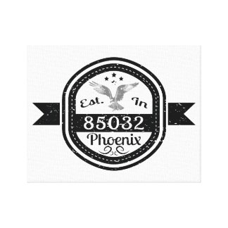 Established In 85032 Phoenix Canvas Print