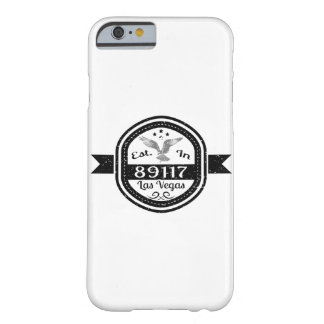 Established In 89117 Las Vegas Barely There iPhone 6 Case