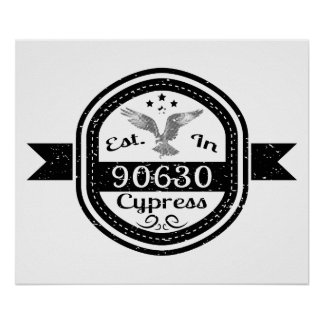 Established In 90630 Cypress Poster