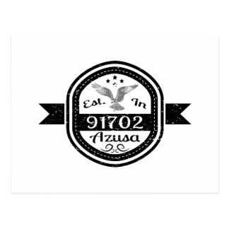 Established In 91702 Azusa Postcard