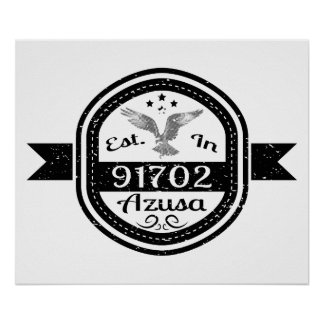 Established In 91702 Azusa Poster