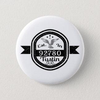 Established In 92780 Tustin 2 Inch Round Button
