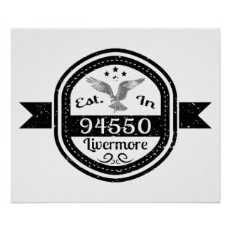 Established In 94550 Livermore Poster