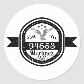 Established In 94553 Martinez Classic Round Sticker