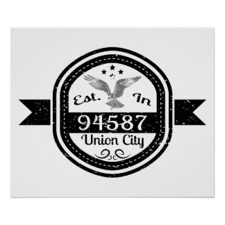 Established In 94587 Union City Poster