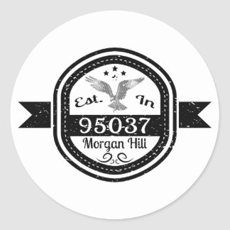Established In 95037 Morgan Hill Classic Round Sticker