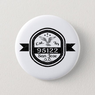Established In 95122 San Jose 2 Inch Round Button