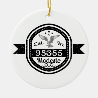 Established In 95355 Modesto Ceramic Ornament