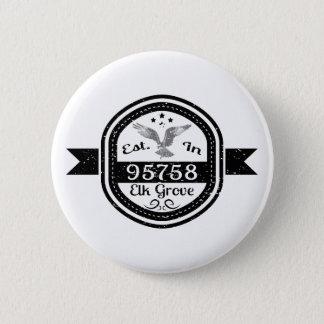 Established In 95758 Elk Grove 2 Inch Round Button