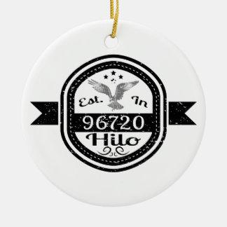 Established In 96720 Hilo Ceramic Ornament