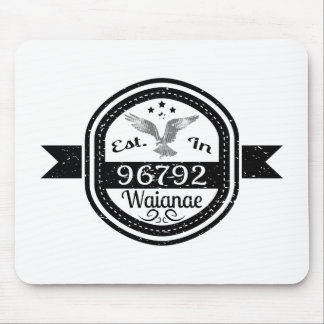 Established In 96792 Waianae Mouse Pad