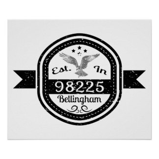 Established In 98225 Bellingham Poster