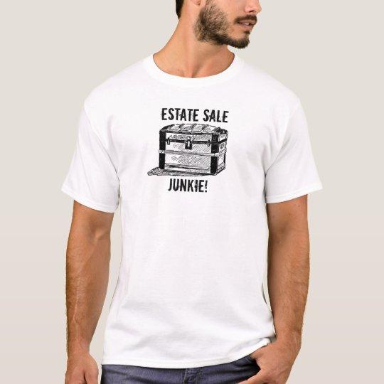 Estate Sale Junkie! T Shirt