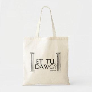 Et Tu, Dawg? Bags