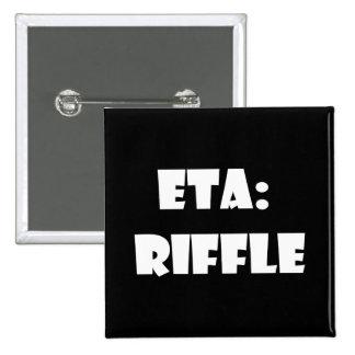 ETA: Riffle Pinback Button